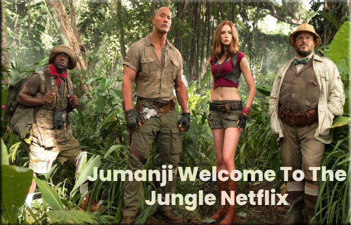 Jumanji Welcome To The Jungle Netflix